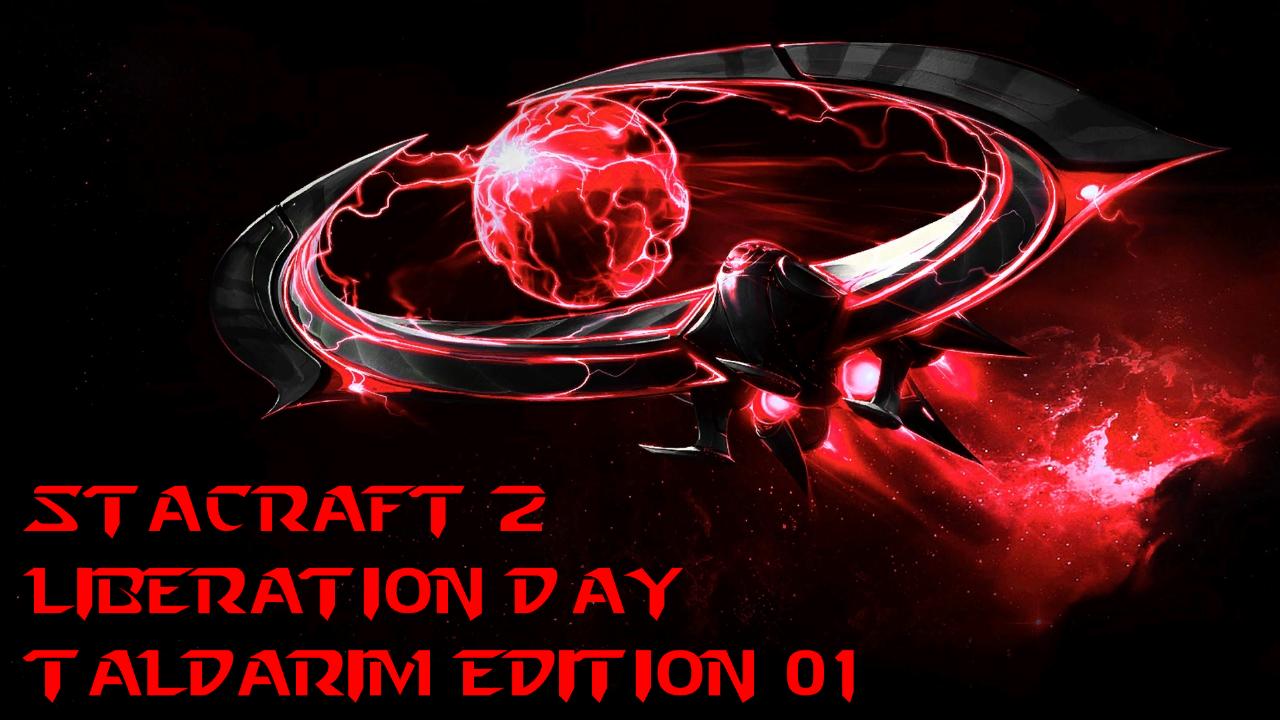 https://xgm.guru/p/sc2/StarCraft-2---Liberation-Day---Taldarim-Edition-01